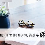 2 things you should pay for when starting a blog
