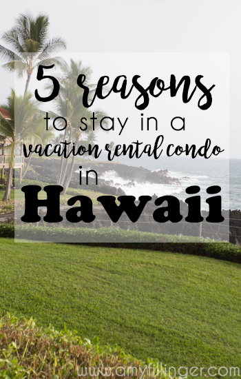 5 reasons to stay in a vacation rental condo on the Big Island of Hawaii. Wondering where to stay on the Big Island? We loved out vacation rental condo! Check out why I strongly prefer to stay at a vacation rental condo over a hotel or resort,
