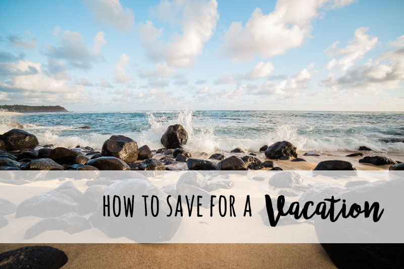 How to save for a vacation | Prioritizing to make travel a reality