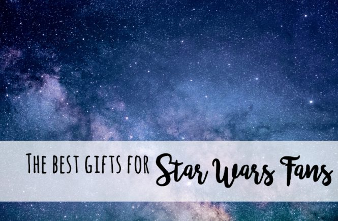 Star Wars gift ideas. The ultimate guide of gift ideas for Star Wars fans of all ages.