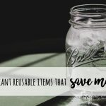 Reduce your waste and save! 10 brilliant reusable items to save money