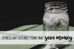 10 brilliant reusable items that save money and reduce waste