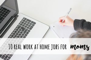 real work at home jobs for moms