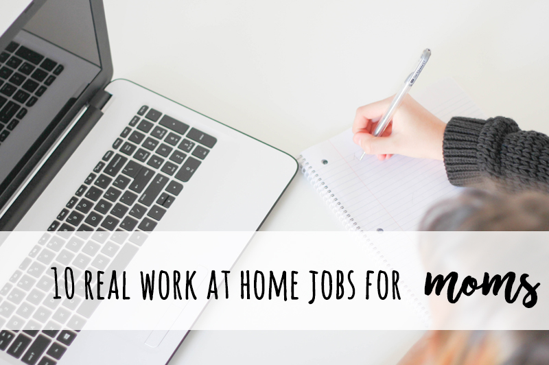 10 real work at home jobs for moms
