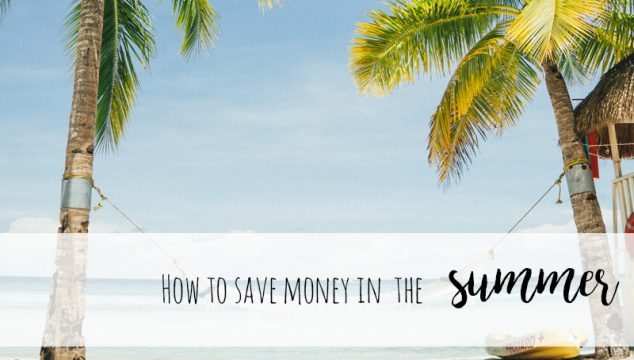10 simple ways to save money in the summer!