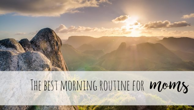 The best morning routine for moms (and kids!)