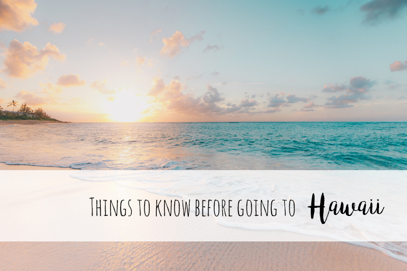 things to know before going to Hawaii