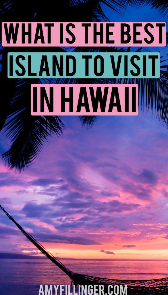 the best island to visit in Hawaii