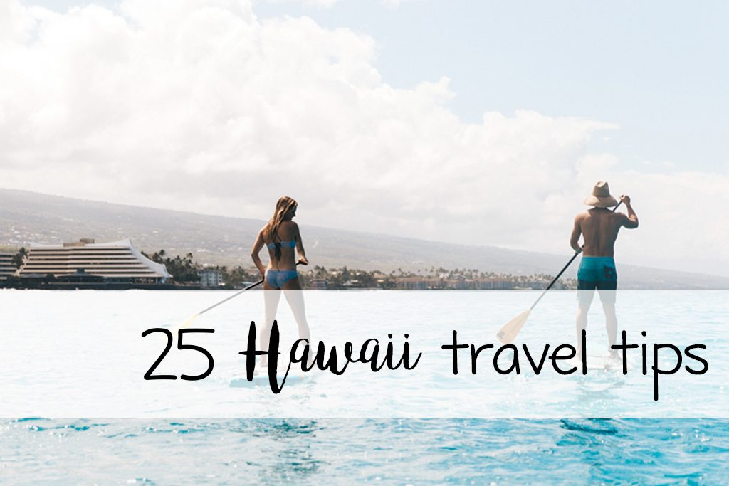 25 Of The BEST Hawaii Travel Tips From A Hawaii Travel Agent