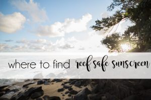 where to find reef safe sunscreen