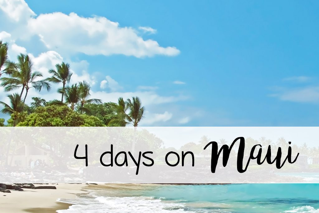 4 days on Maui | 4 day Maui itinerary | Hawaii travel agent