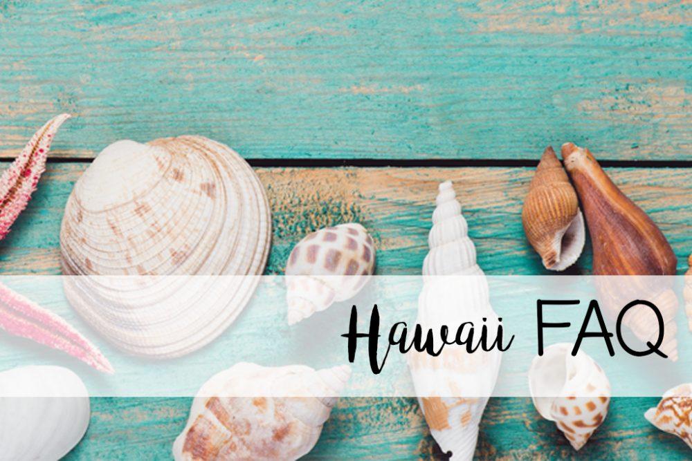 Hawaii FAQ the Hawaii questions you're afraid to ask