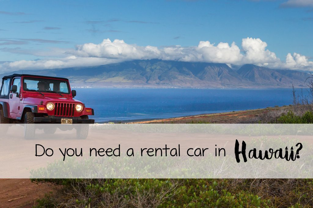 do you need a rental car in Hawaii?