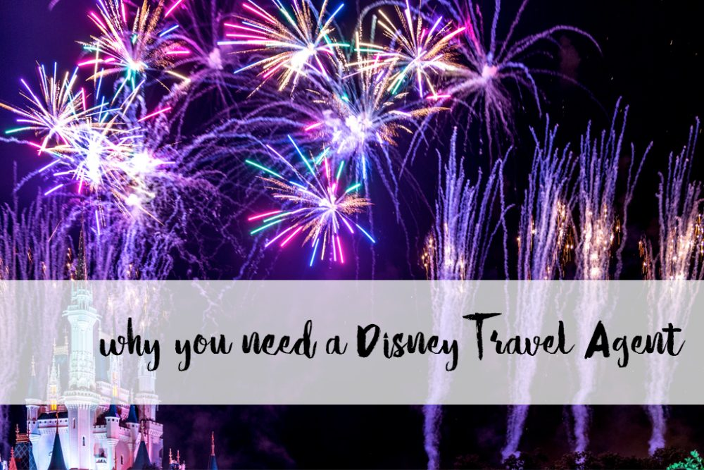why you need a Disney Travel Agent