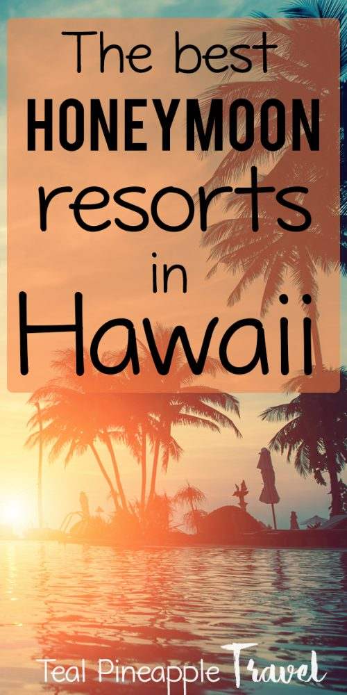 The best resorts for honeymoons in Hawaii. Planning a Hawaii honeymoon? There are so many options! I go over the top 10 Hawaii honeymoon resorts with options on 5 islands! #hawaiihoneymoon #hawaiitravelagent #mauitravelagent #kauaitravelagent #oahutravelagent #honeymoonsinhawaii #hawaiivacation #hawaiidestinationwedding #honeymoononhawaii #tealpineappletravel