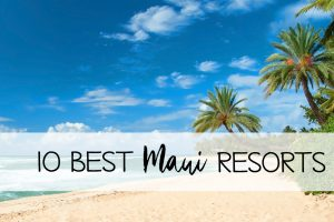 10 best resorts on Maui