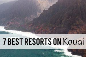 7 best resorts on Kauai