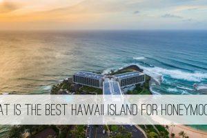 best Hawaii island for honeymoons