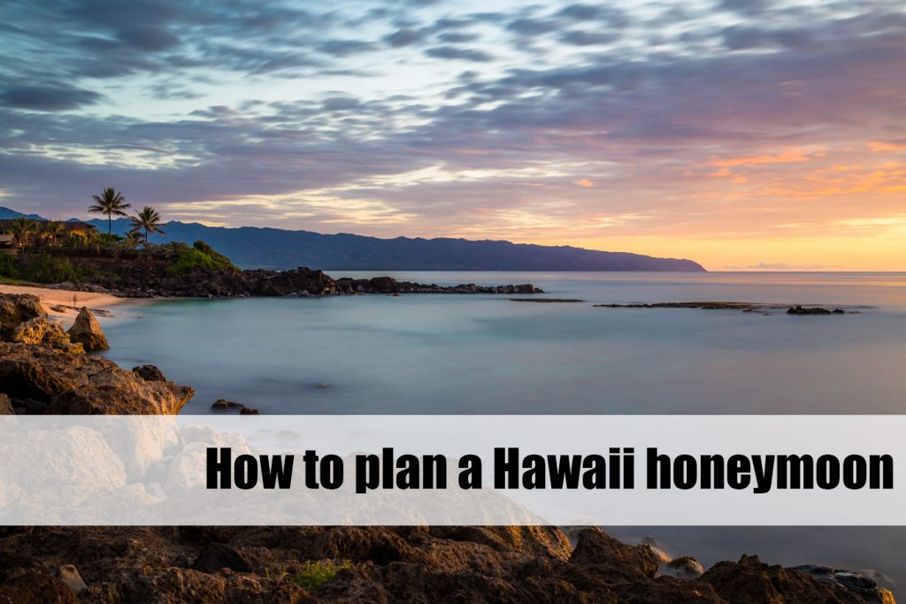 how to plan a Hawaii honeymoon