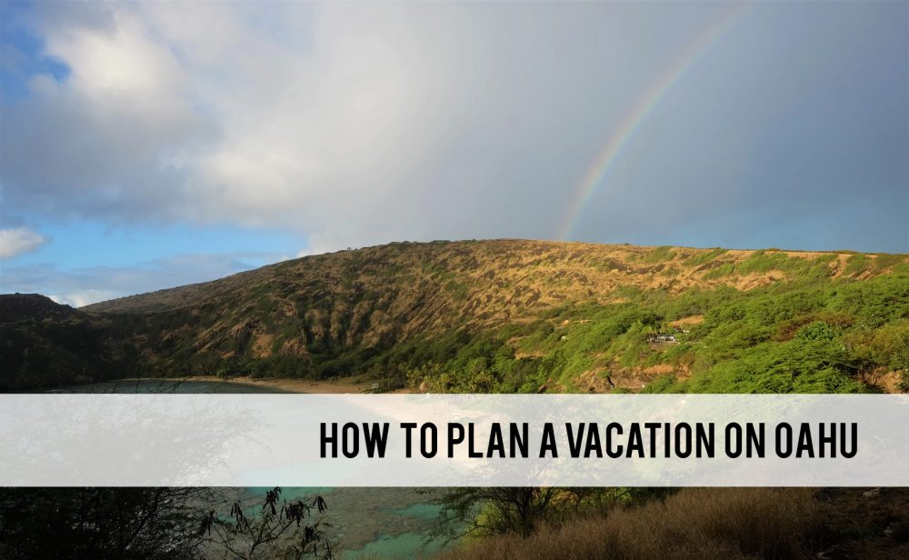 how to plan a vacation to Oahu
