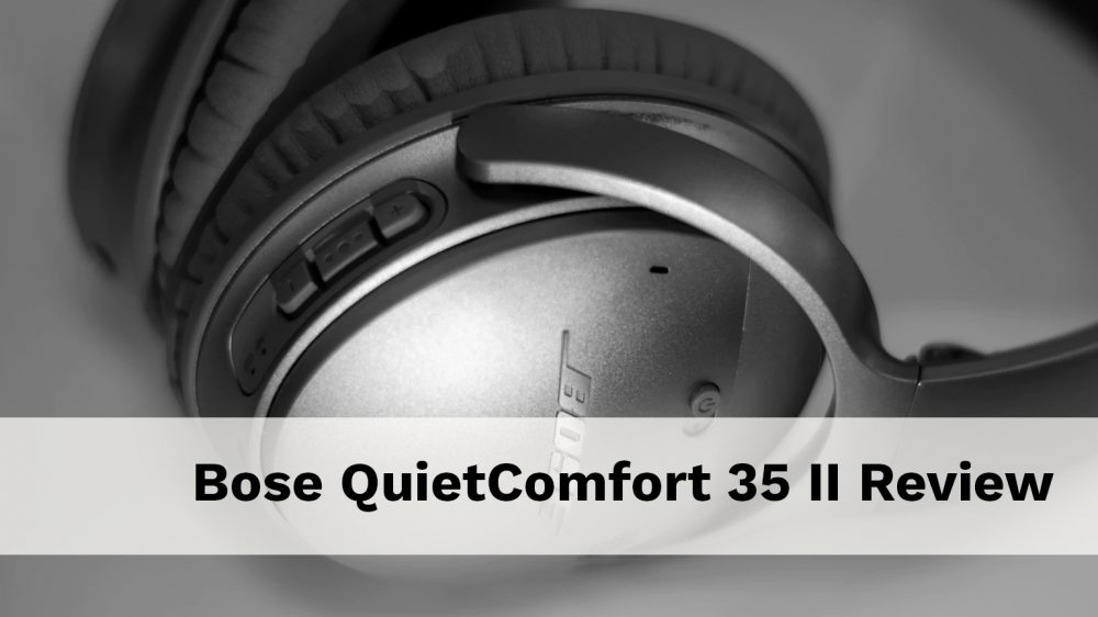 Bose QuietComfort 35 II Review | The best headphones for travel?
