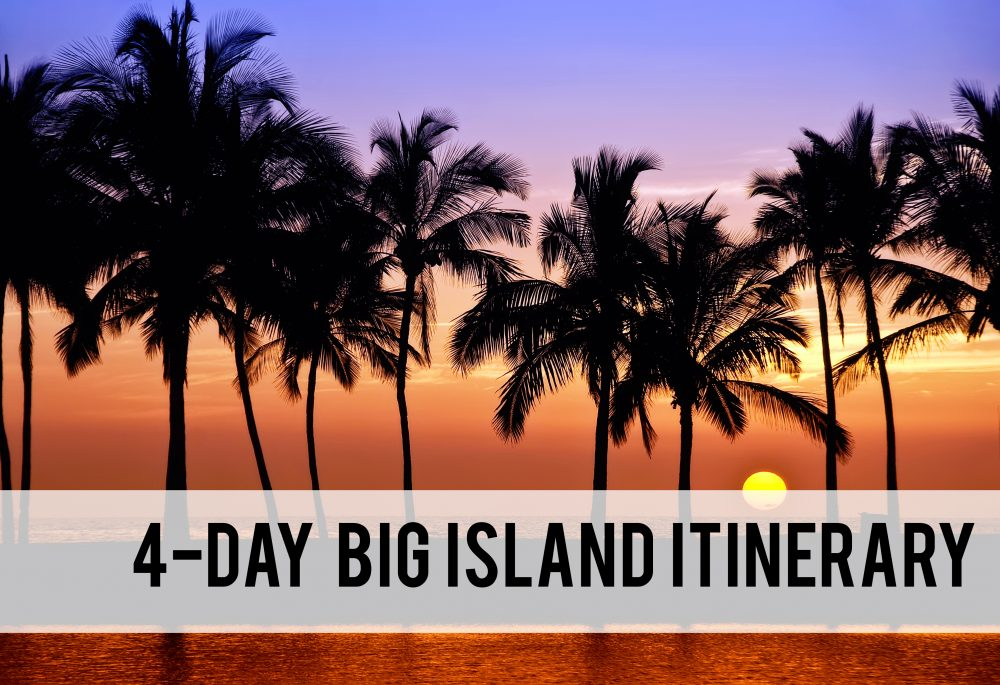 4-day Big Island Itinerary