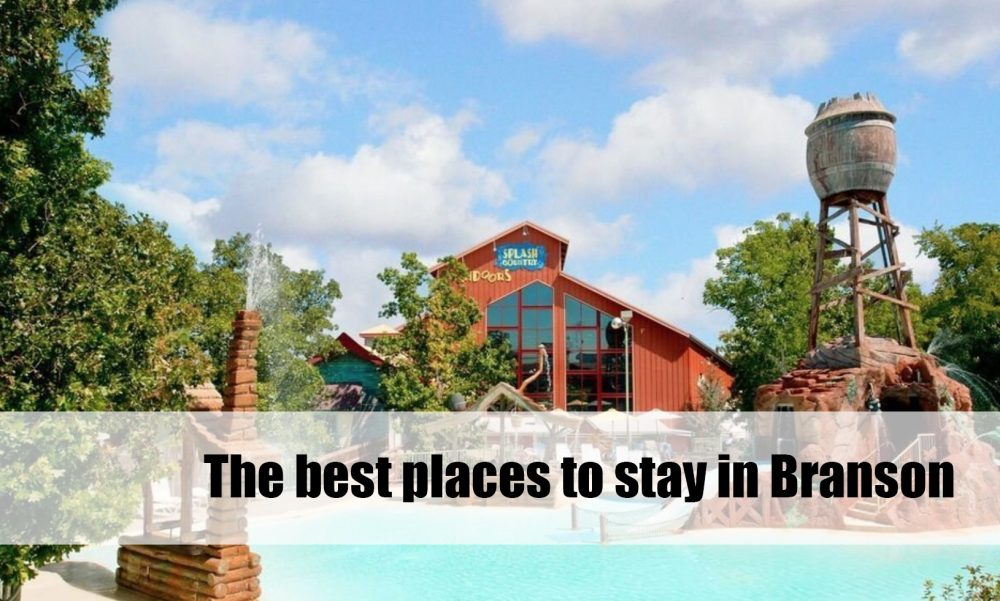the best hotels in Branson | the best places to stay in Branson