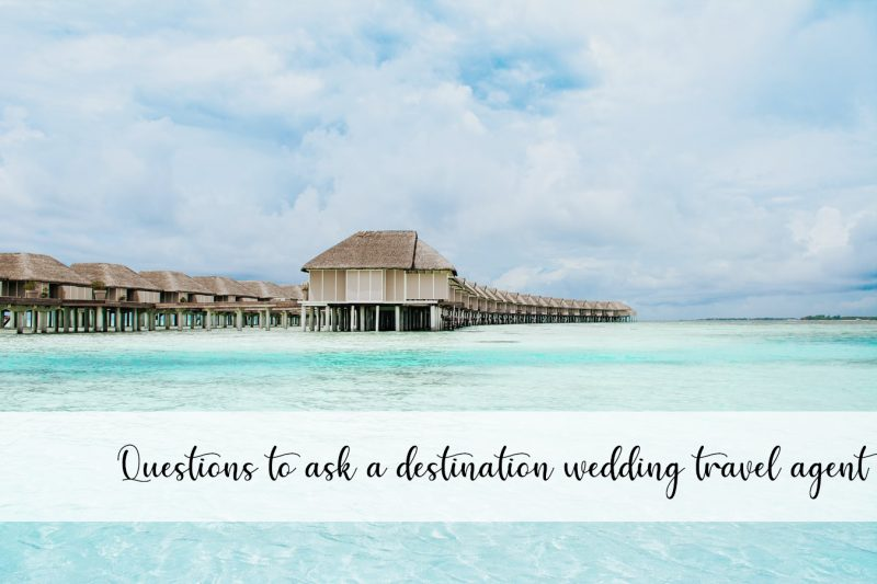 questions to ask a destination wedding travel agent